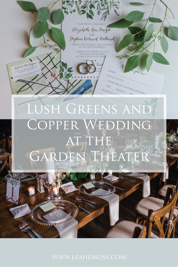 Lush Greens and Copper Detroit Wedding at The Garden Theater - Leah E. Moss Designs #greeneryweddinginvitations #weddingmap #customweddinginvitations