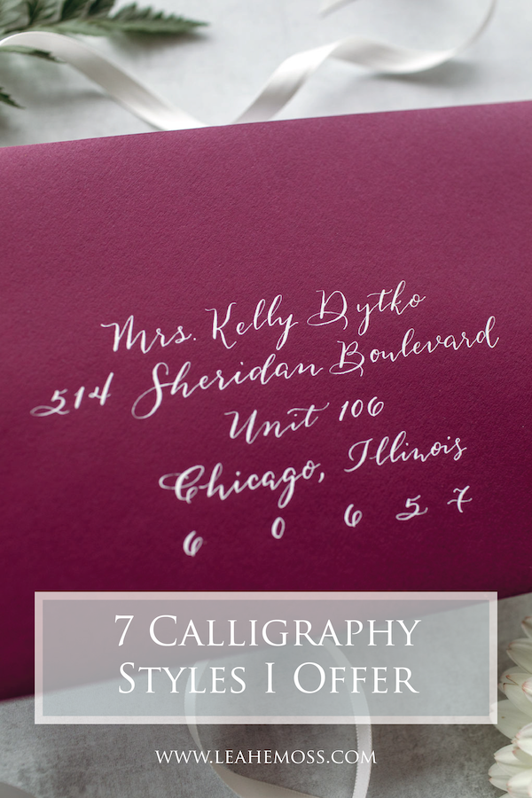 7 Calligraphy Styles I Offer - Leah E. Moss Designs #traditionalcalligraphy #michigancalligrapher #detroitcalligrapher #moderncalligraphy