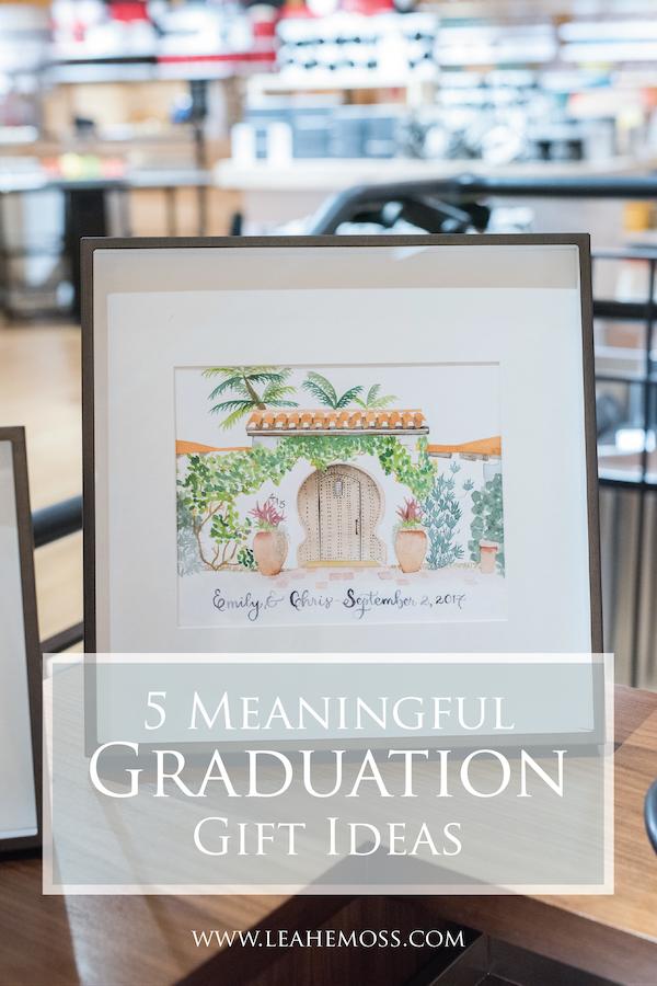 5 Meaningful graduation gift ideas - Leah E. Moss Designs #graduationgift #giftsforgrads