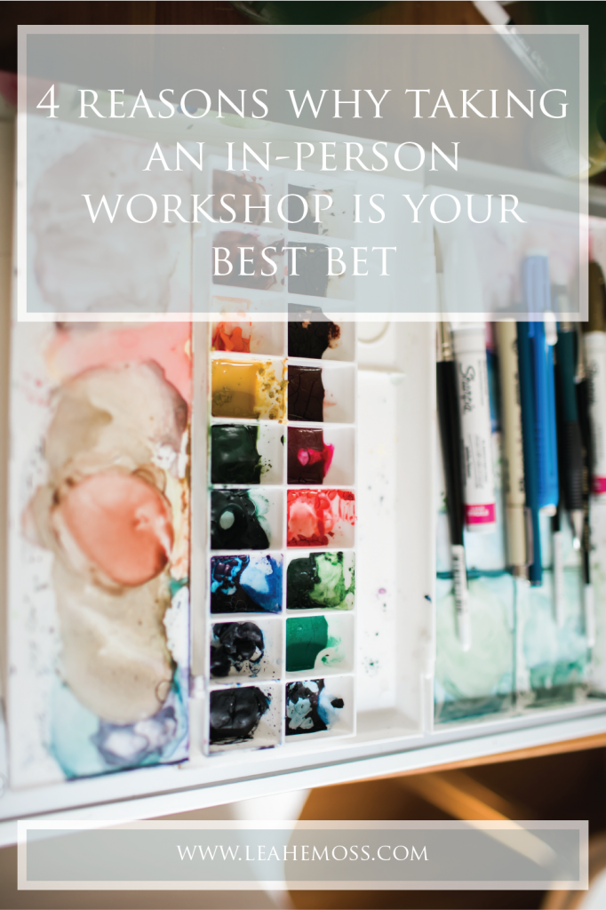Four reasons why taking an in-person workshop is your best bet - Leah E. Moss Designs - watercolor workshop in Petoskey, Michigan