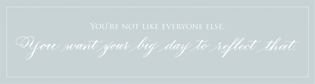 You want your big day to reflect that - Leah E. Moss Designs