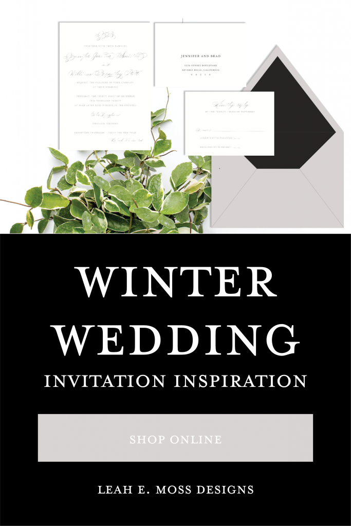 Wedding invitations for every season - winter wedding invitation inspiration so you can shop online to customize your own from Leah E. Moss Designs