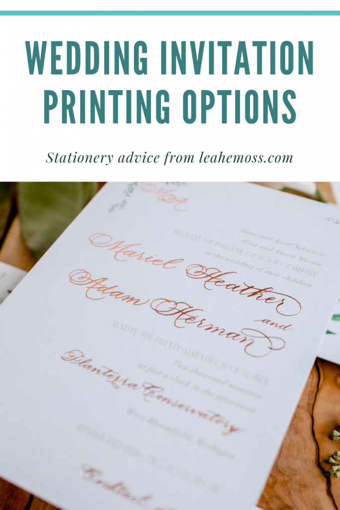 Wedding Invitation Printing Options - Leah E. Moss Designs