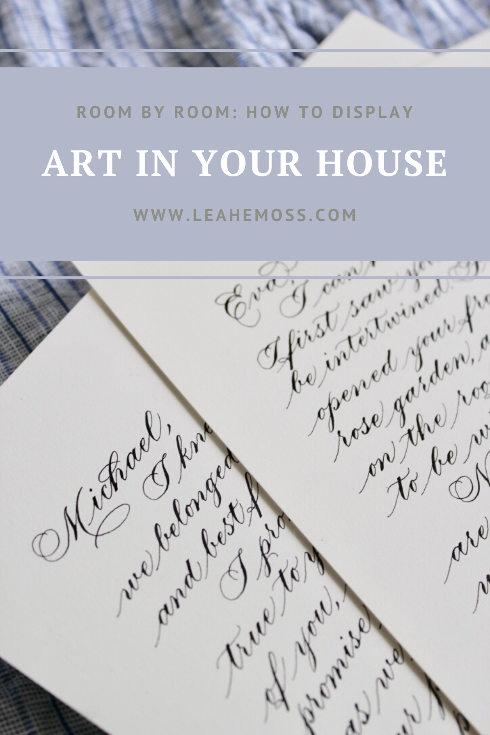 Get my room-by-room tips on how to display art in your house - Leah E. Moss Designs #meaningfulart #familyheirlooms #watercolorart #homedecor #interiordesigninspo