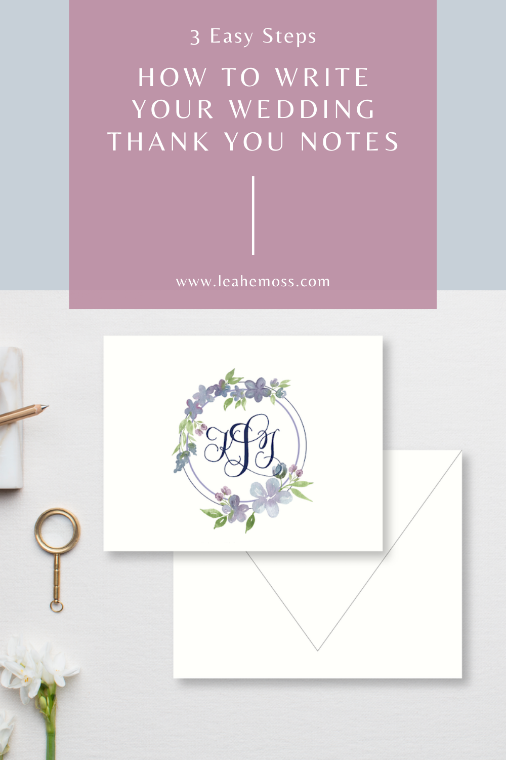 3 easy steps: how to write your wedding thank you notes - Leah E. Moss Designs