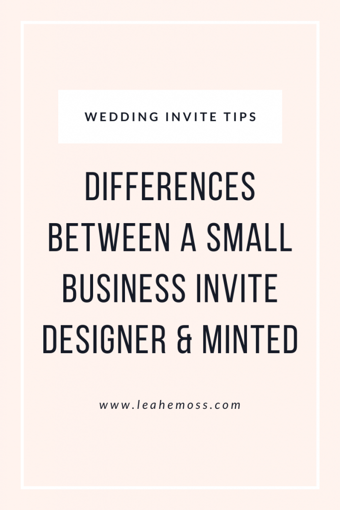 differences between a small business invite designer and minted - leah e. moss designs