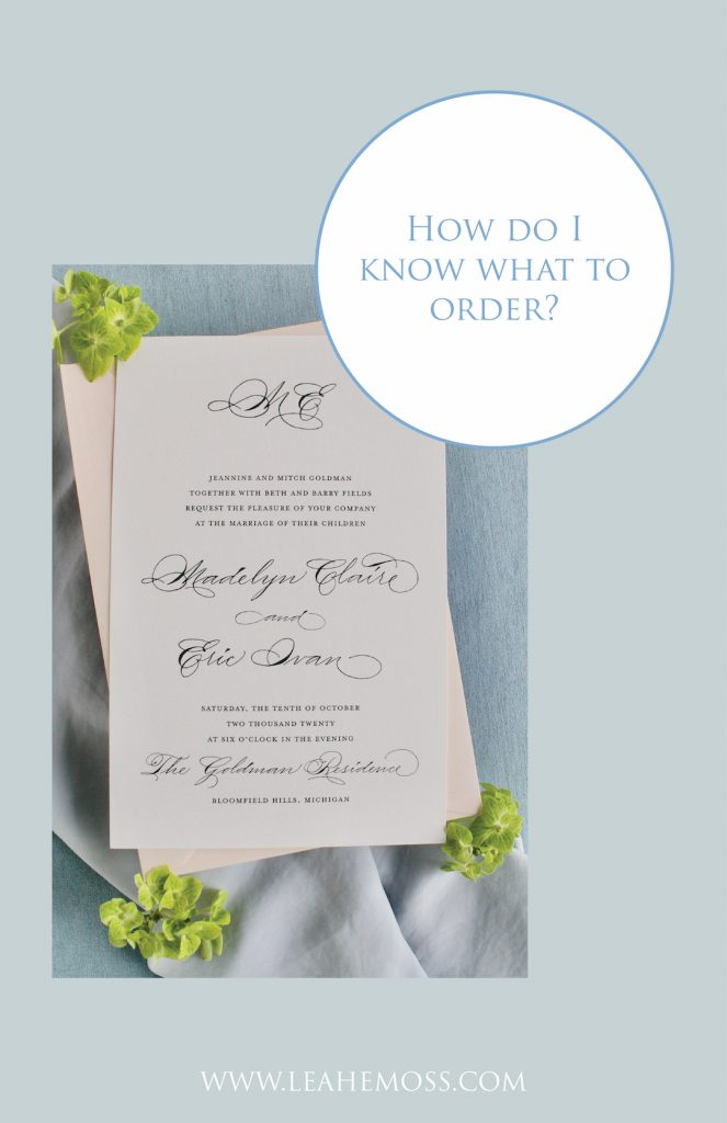 How do I know what to order? how late can i order invitations - Leah E. Moss Designs