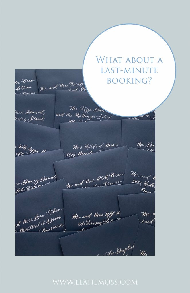 What about a last-minute booking? how late can i order invitations - Leah E. Moss Designs