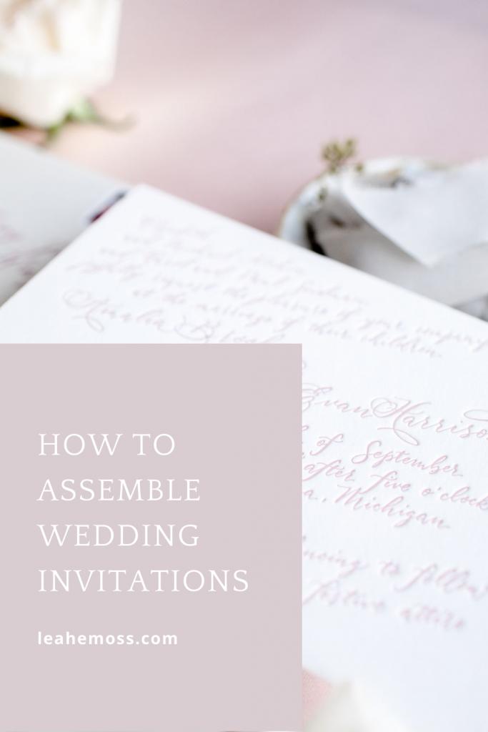 How to assemble wedding invitations - Leah E. Moss Designs, mailing wedding invitations, wedding planning tips, wedding planning advice, wedding DIY, wedding how-to, how-to guide, step by step guide