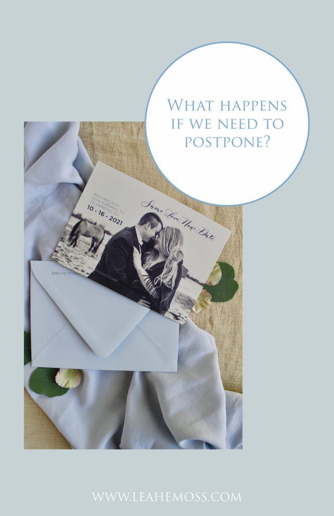 What happens if we need to postpone? - how late can i order invitations - Leah E. Moss Designs
