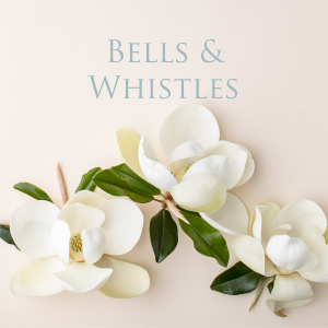 Upgrades: Bells and Whistles